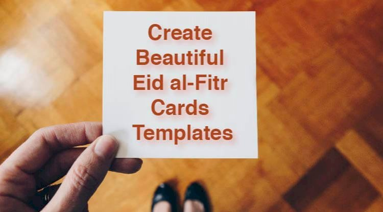 Create Beautiful Eid al-Fitr Cards Templates