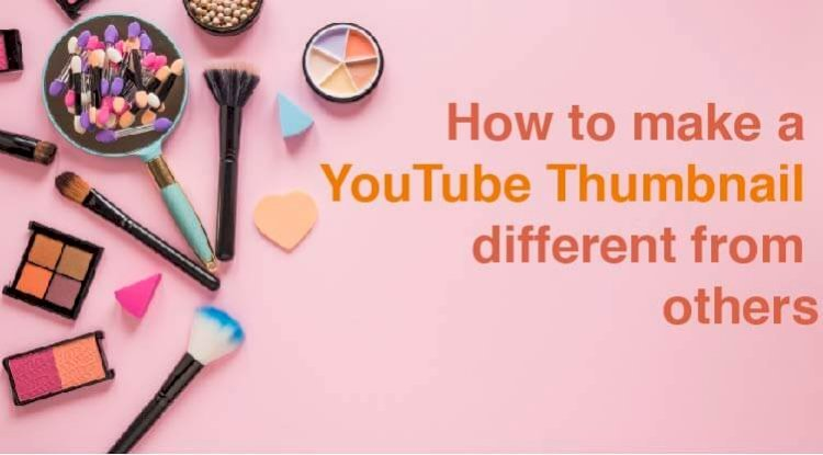 How to make a YouTube Thumbnail different from others