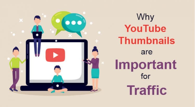Why YouTube Thumbnails are Important for Traffic
