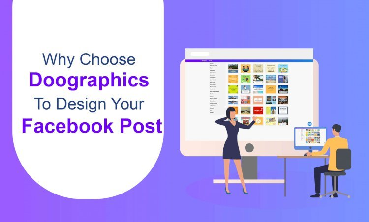 Why choose Doographics to design your Facebook Post