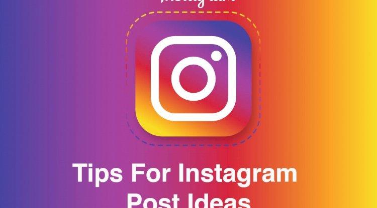 Tips for instagram post ideas